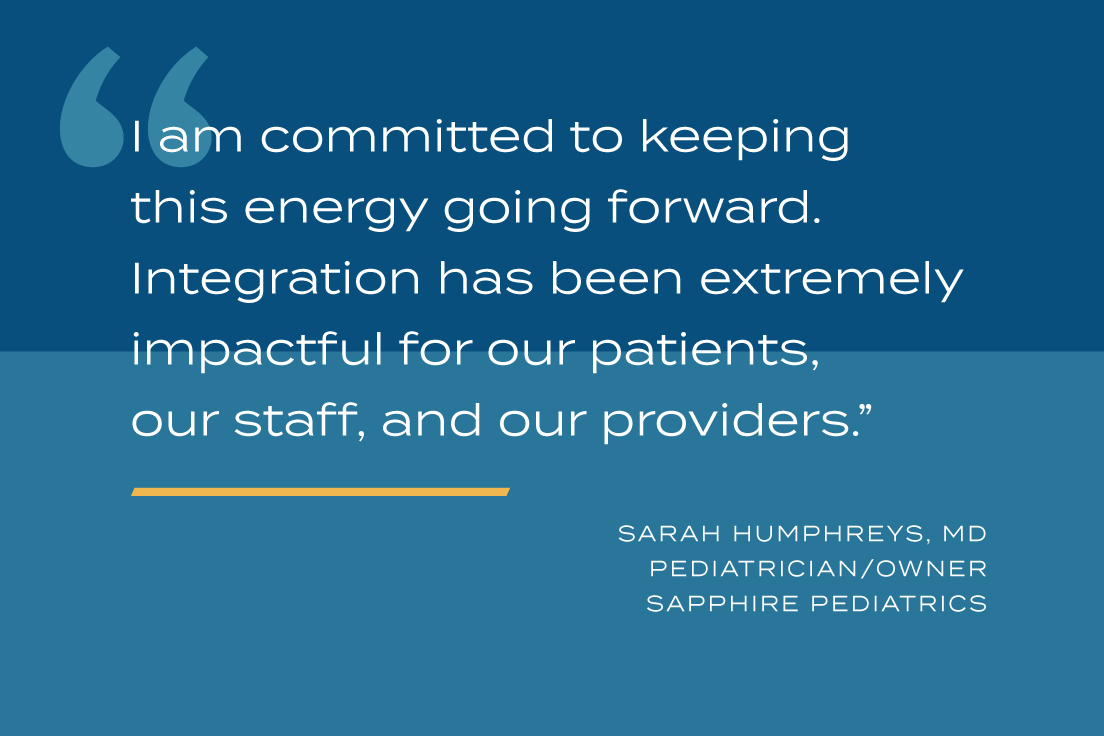 I am committed to keeping this energy going forward. Integration has been extremely impactful for our patients, our staff, and our providers.
